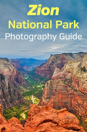 Photographer's Guide to Zion National Park