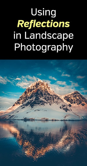 Reflections in Landscape Photography