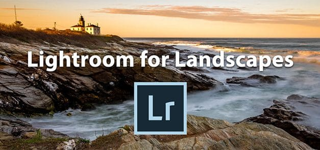 Introducing the Lightroom for Landscapes Video Training Course