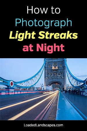How to Photograph Light Streaks at Night