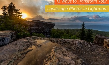 13 Ways to Transform Your Landscape Photos in Lightroom