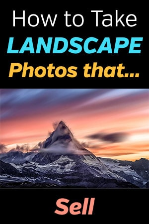 How to Take Landscape Photos that Sell