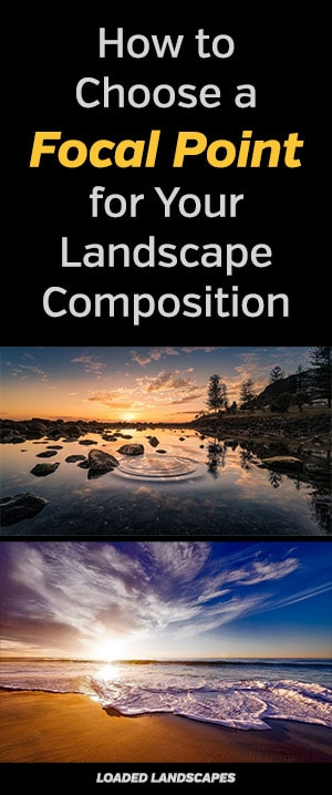 How to Choose a Focal Point for Your Landscape Photos