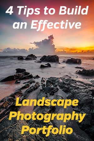 4 Tips to Build an Effective Landscape Photography Portfolio