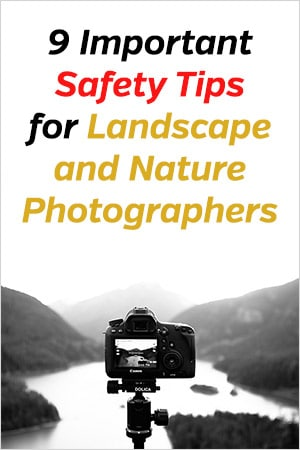 Landscape Photography Safety Tips