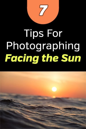 Tips for Photographing Facing the Sun