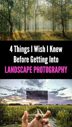 4 Things I Wish I Knew Before Getting Into Landscape Photography