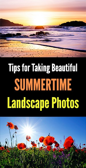Summertime Landscape Photography Tips